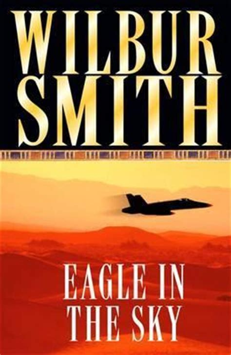 Eagle in the Sky by Wilbur Smith — Reviews, Discussion