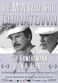 The Man Who Shot Chinatown: The Life and Work of John A
